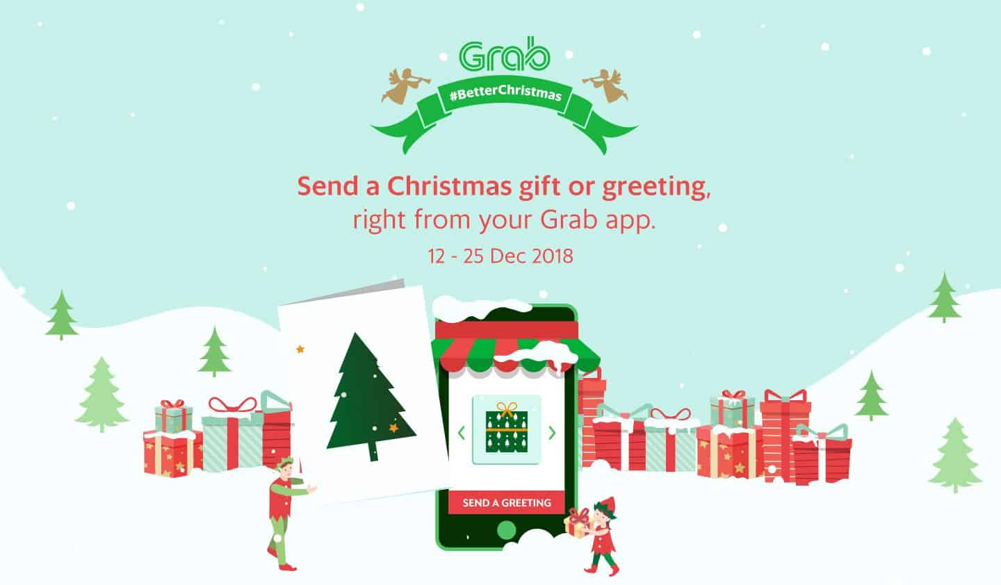 Send a Christmas gift or greeting, right from your Grab app. 12-25 Dec 2018
