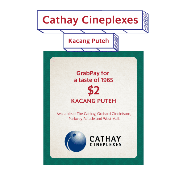 ENJOY A 1965 TREAT, AT 1965 PRICES. $0.50 KACANG PUTEH - Available at The Cathay, Orchard Cineleisure, Parkway Parade and West Mall.