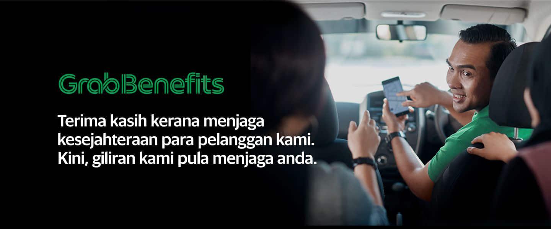 GrabBenefits - Terima kasih kerana menjaga kesejahteraan para pelanggan kami. Kini, giliran kami pula menjaga anda.